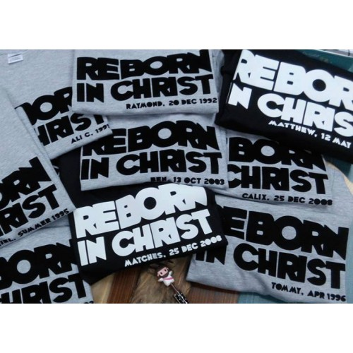 Reborn in Christ T-shirt (Adults or Kids Sizes)